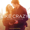 Like Crazy: Music from the Motion Picture