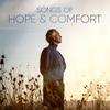 Songs of Hope & Comfort