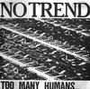 Too Many Humans......