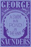 A Swim in a Pond in the Rain: In Which Four Dead Russians Give Us a Masterclass in Writing and Life