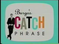 Burgo's Catch Phrase